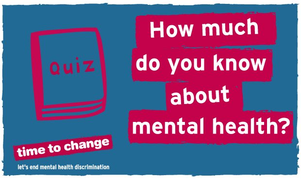 Time To Change On Twitter Take Our Mental Health Quiz Go