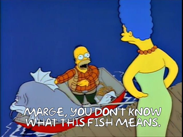 this old simpsons episode hits pretty hard if marge is my girlfriend and the fish is twitter