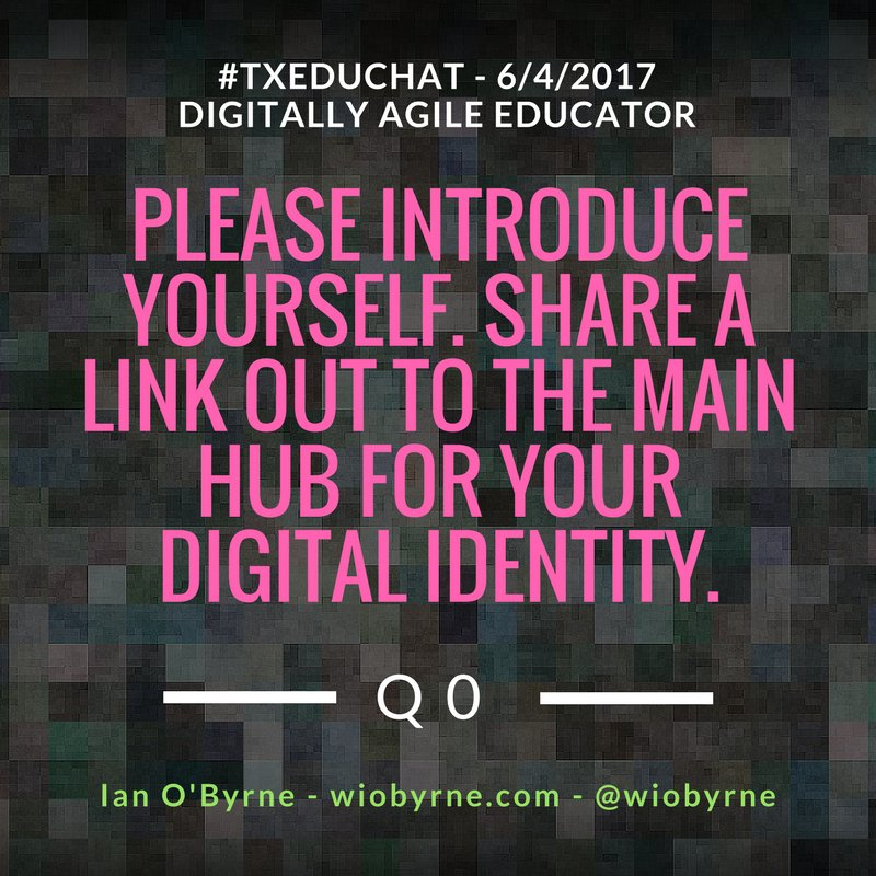 Q0: Welcome all. Please introduce yourself. Share a link out to the main hub for your digital identity. Let's make some friends @ #TXEDUCHAT https://t.co/XMdIoZKnf4