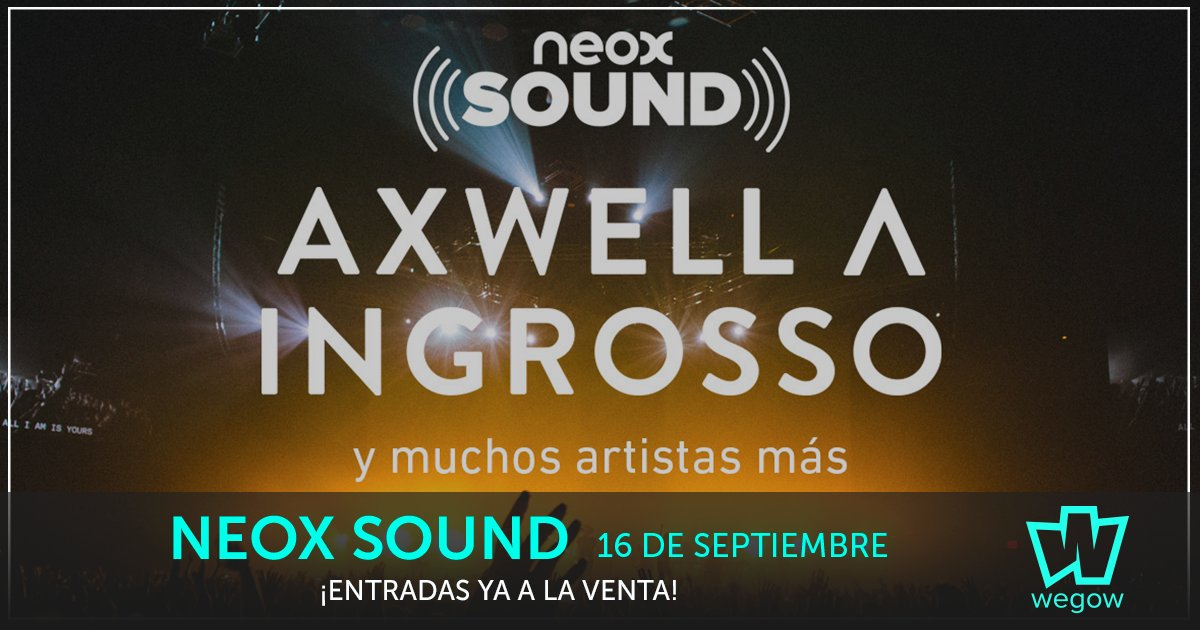 DBjRd9gXYAAQWA7 Axwell /\ Ingrosso, primeros confirmados de Neox Sound