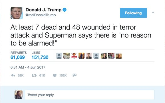 If you replace Sadiq Khan's name with 'Superman' in Trump's tweets about the London Bridge attack you end up with Lex Luthor's Twitter feed