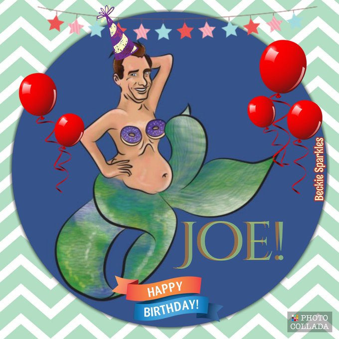 Thank you for being who you are. Thank you for being you! Happy Birthday Joe! Xxoo