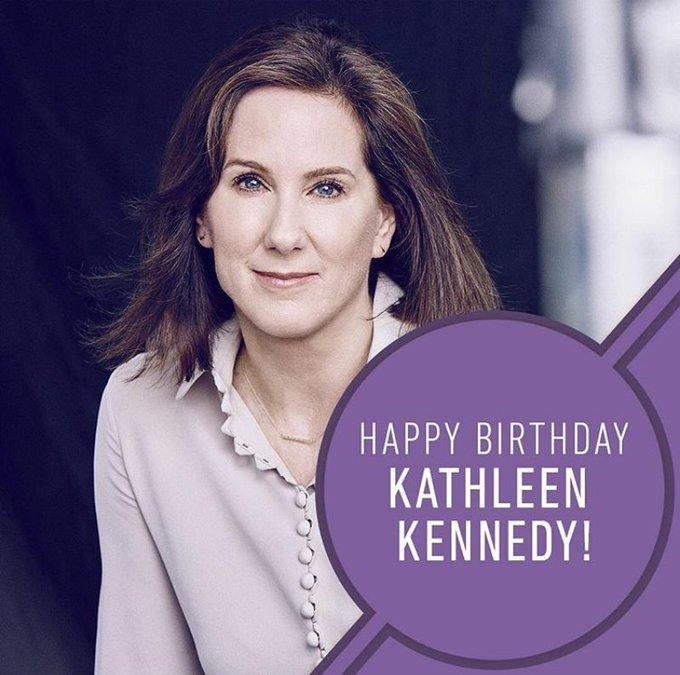 Happy Birthday Kathleen Kennedy!