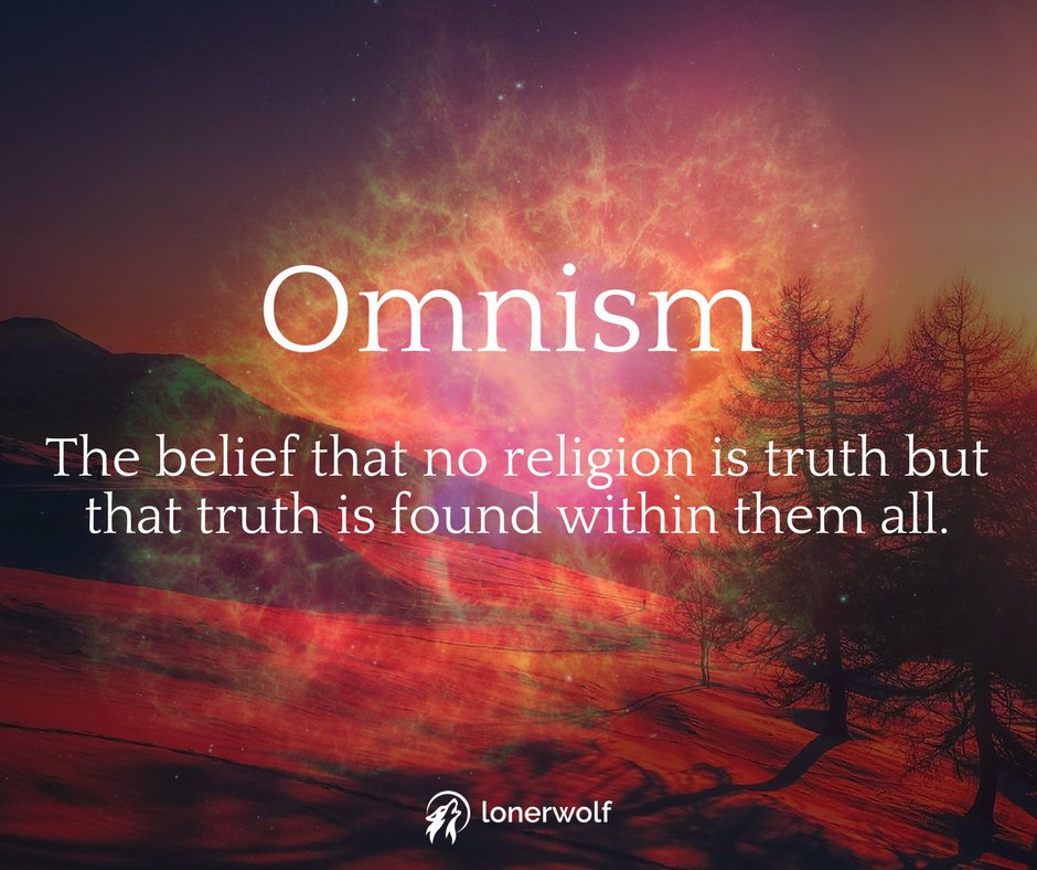 Lonerwolf On Twitter Are You An Omnist Https T Co Swabbxkwbm Spirituality Omnism Religion Truth Omnism is the recognition and respect of all religions or lack thereof; t co swabbxkwbm spirituality omnism