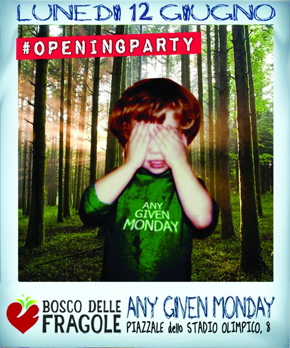 Any Given Monday #SummerOpening @ Bosco Delle Fragole