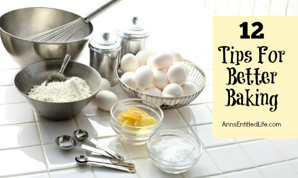12 Tips For Better Baking