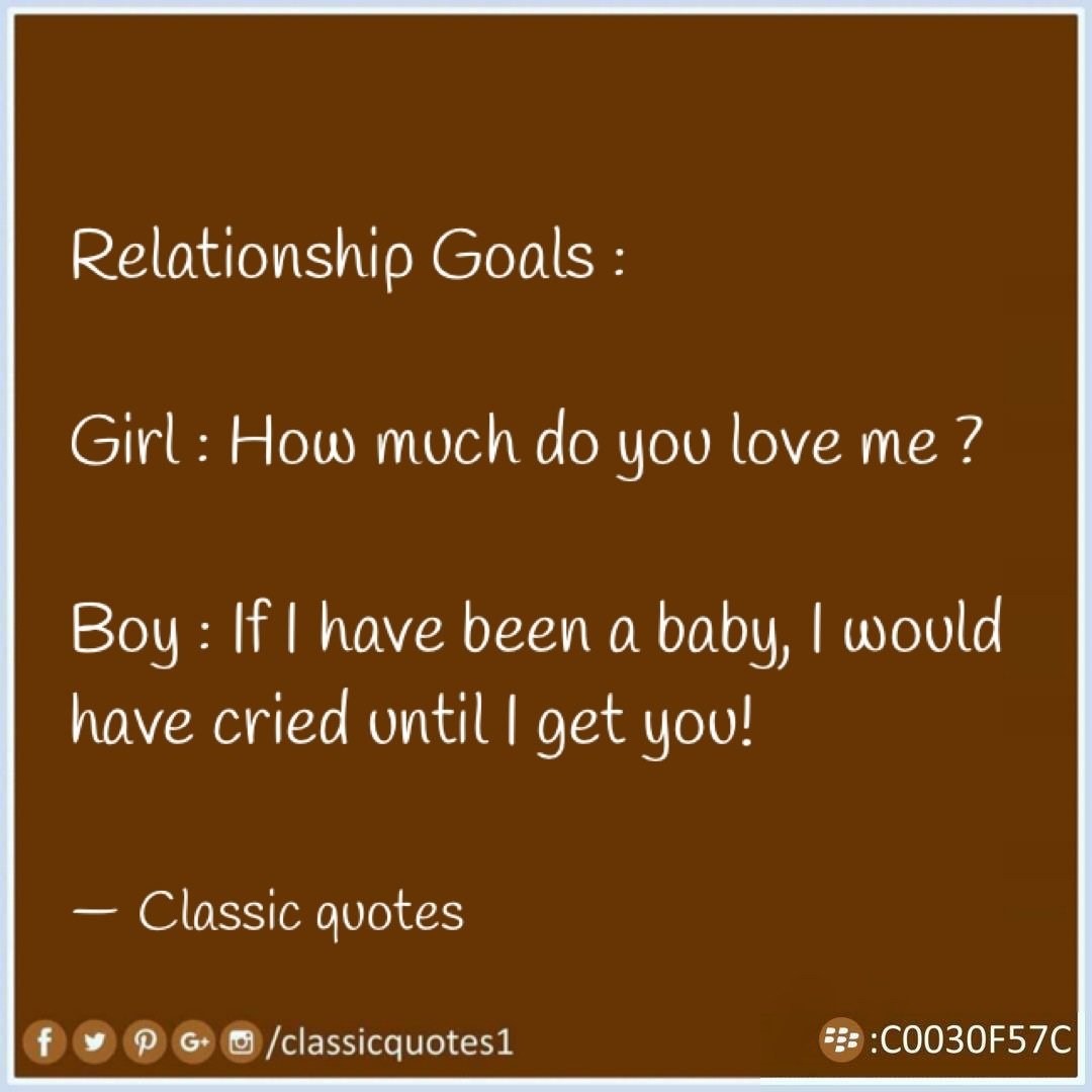 Classic Quotes On Twitter Relationship Goals Girl How Much Do