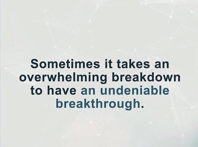 #breakdown #Breakthrough  equals #positiveenergy