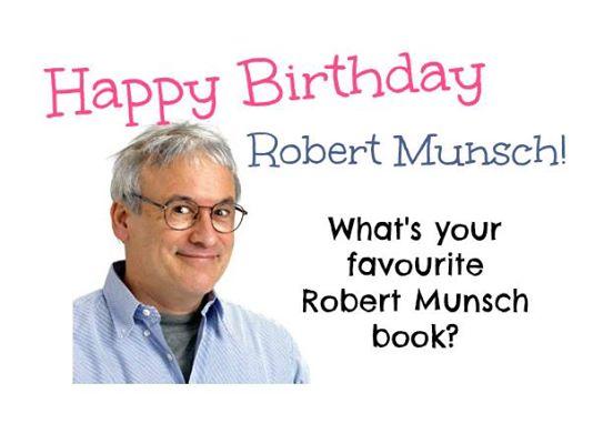 Happy Birthday Robert Munsch?