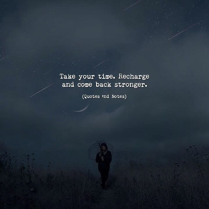 Quotes Nd Notes On Twitter Take Your Time Recharge And Come Back