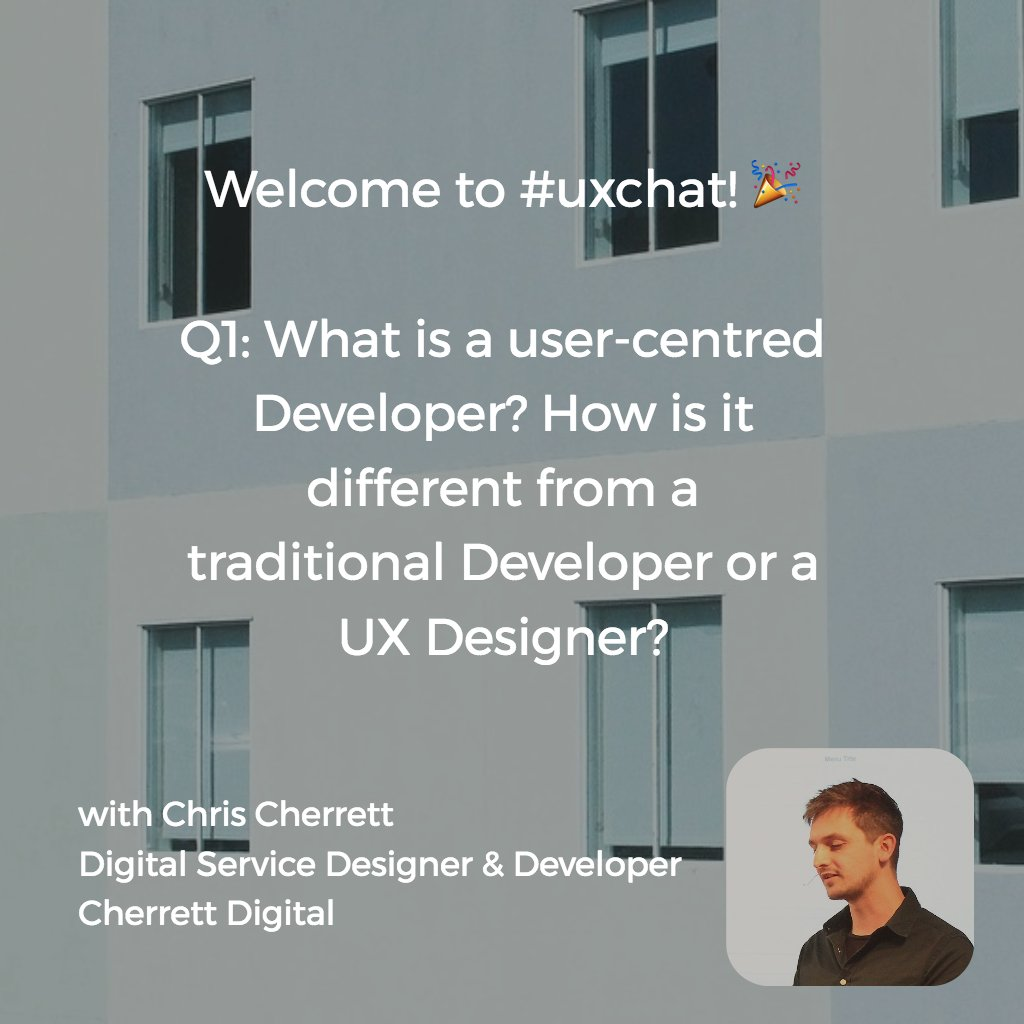 Welcome to #uxchat w/ @chrischerrett🎉  Q1: What is a user-centred Developer? How's it different from a traditional Developer or UX Designer? https://t.co/gYqPkqfOx8