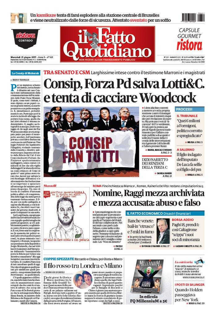 #Consip Forza Pd salva Lotti&C. e tenta di cacciare Woodcock (#Primapagina Il Fatto Quotidiano #21giugno)