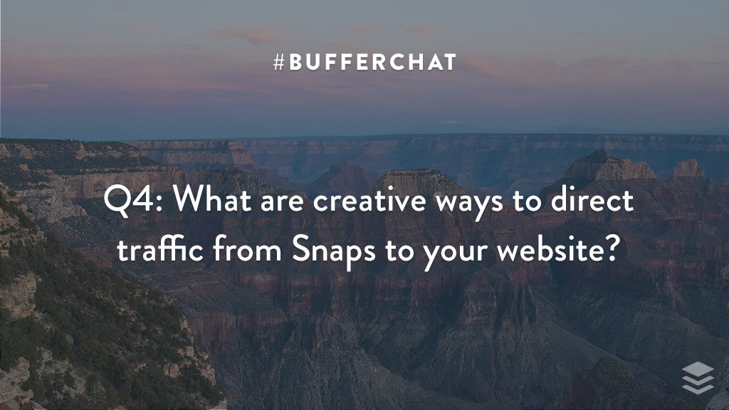 Q4: What are creative ways to direct traffic from Snaps to your website? #bufferchat <br>http://pic.twitter.com/w60EazbYys