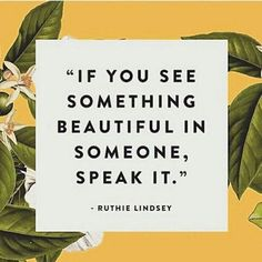 If you see something beautiful in someone, speak it  Grateful for your inspiration @StirMixxalot @always5star @Ponderful #WednesdayWisdom <br>http://pic.twitter.com/DFY2CCfPgJ