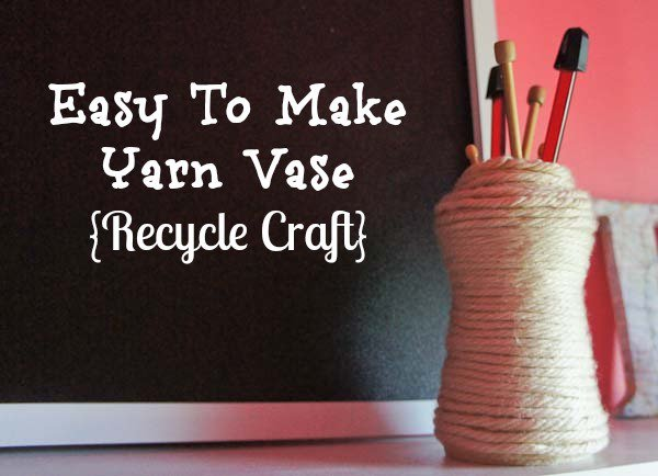 Easy To Make Yarn Vase