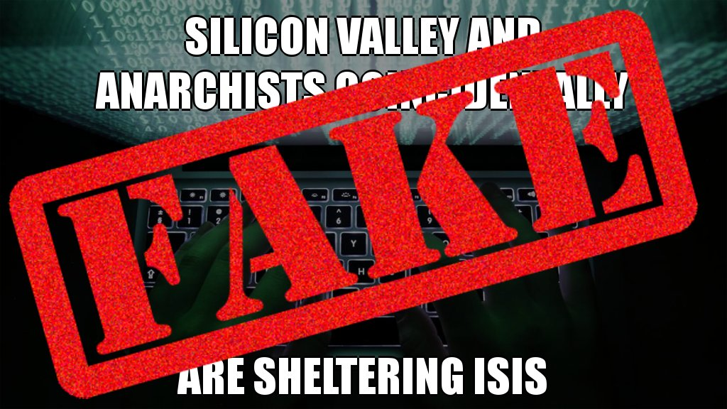 Ridiculous! Silicon Valley and anarchists are NOT sheltering ISIS #factcheck #debunked #posttruth #twitterabuse #hoax<br>http://pic.twitter.com/Ugtp91JgiM