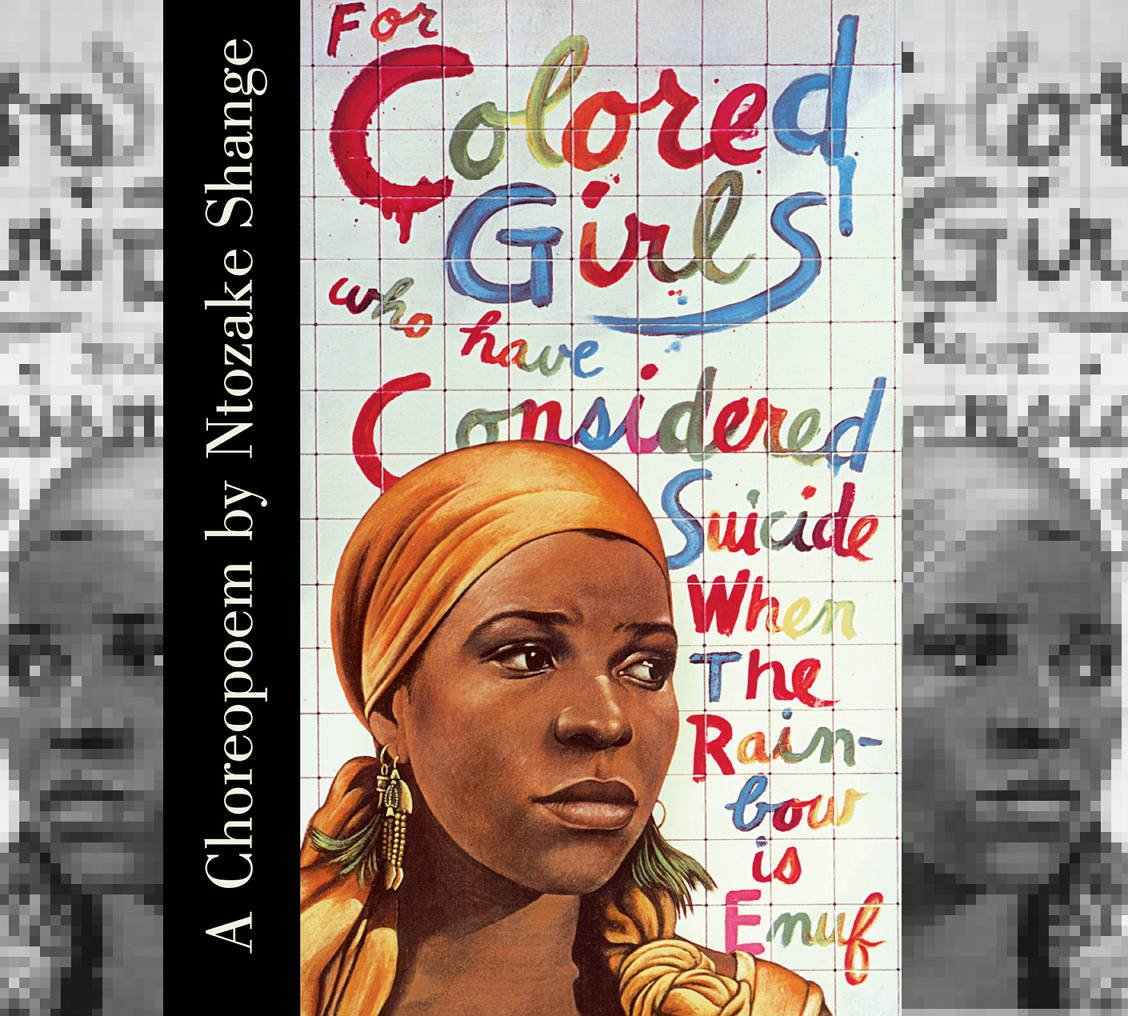 For colored girls who have considered suicide/when the rainbow is enuf...