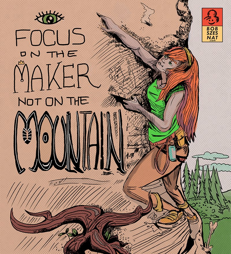 "Final version of ""Focus on the Maker, not on the mountain"" A young redheaded lady scaling a rock face."