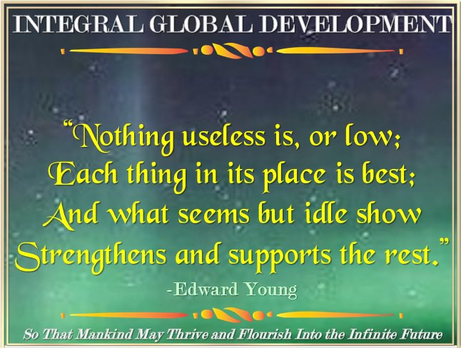 INTEGRAL GLOBAL DEVELOPMENT   http:// bit.ly/2mRGmc9  &nbsp;    Everything has its right and reason to be. Respect Mother Earth #environment #ecology <br>http://pic.twitter.com/6dMXPO6bDK