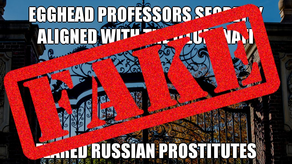 Ridiculous! Egghead professors secretly aligned with the Illuminati did NOT fear Russian prostitutes #wrong #hoax #posttruth <br>http://pic.twitter.com/YYB1nbh6kv