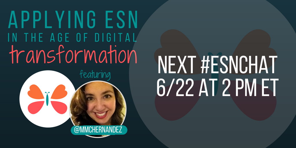 Today on #ESNchat we're talking about #ESN in the age of digital transformation w/ @mmchernandez Can't wait to hear your insights! https://t.co/JLISOLruwd