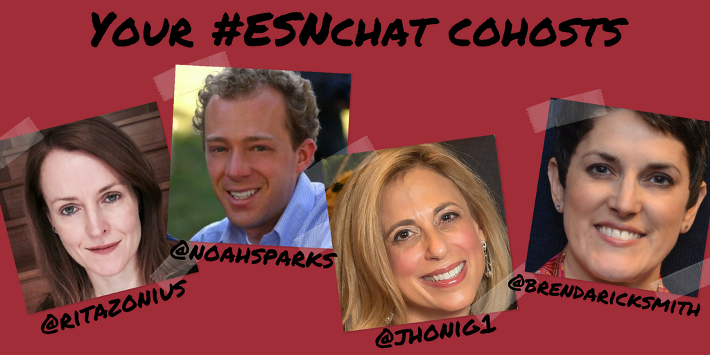 Your #ESNchat hosts are @jhonig1 @brendaricksmith @noahsparks & @ritazonius https://t.co/52FdmbttML