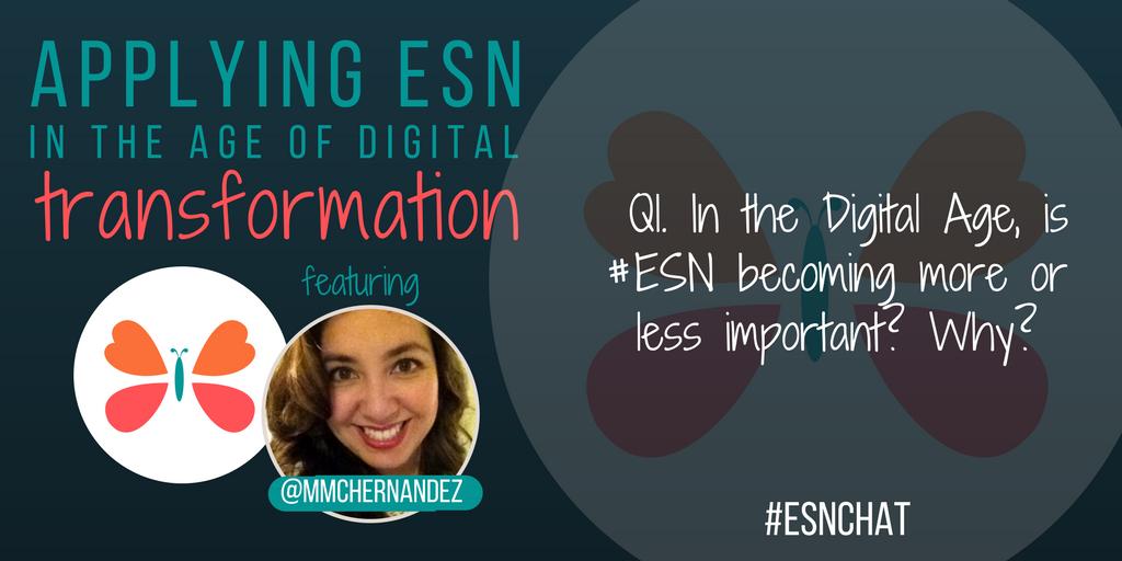 Q1. In the Digital Age, is #ESN becoming more or less important? Why? #esnchat https://t.co/NaZcWKDLuf