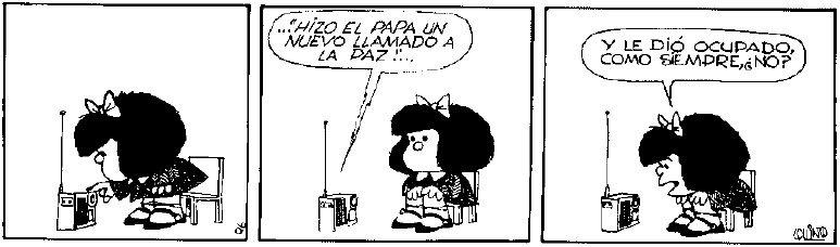 Hizo el papa un nuevo llamado a la paz... #MafaldaQuotes https://t.co/zOUUkIRV3U