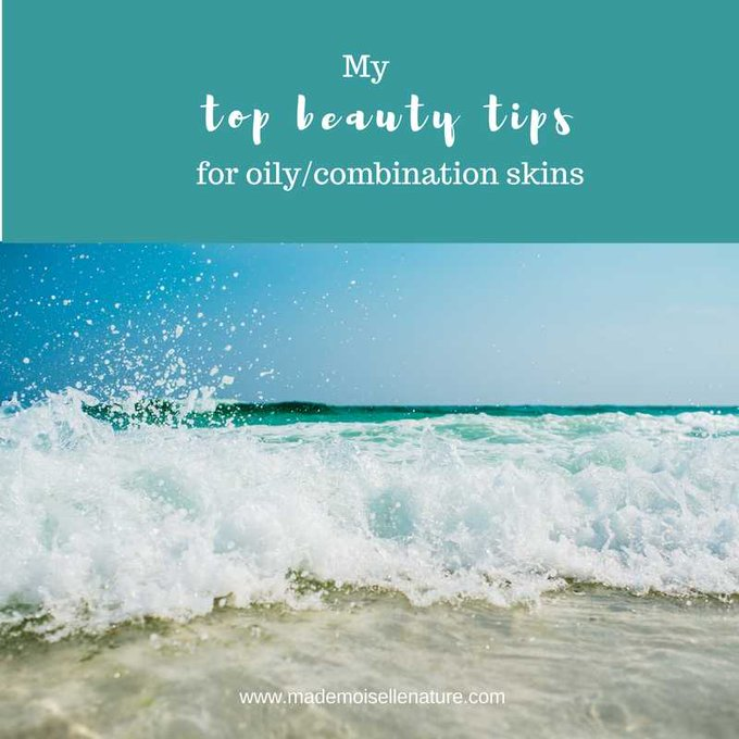 My top beauty tips for combination/oily skins in humid weather