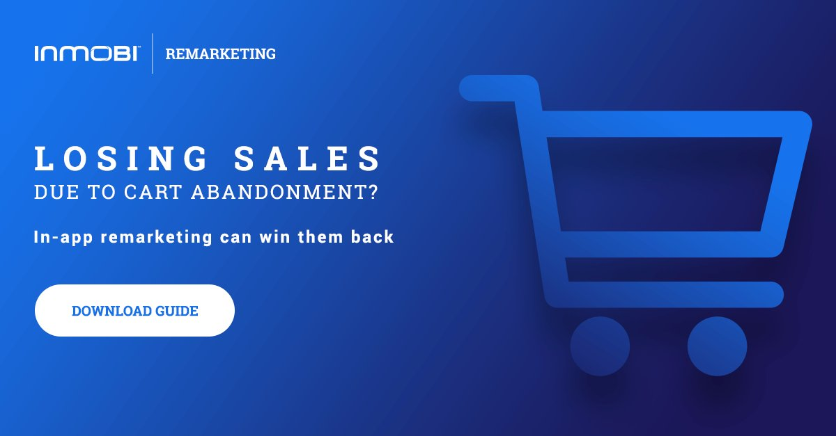 Inmobi On Twitter Cart Abandonment Issues Keeping You Up In App Remarketing Can Help Download Our Remarketing Guide For Retailers Https T Co Pk7rwxdag5 Https T Co Rqmqiyfz9d