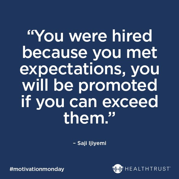 """HealthTrust on Twitter: """"""""You were hired because you met expectations, you  will be promoted if you can exceed them."""" – Saji Ijiyemi #motivationmonday…  https://t.co/5qSG4sdhpu"""""""