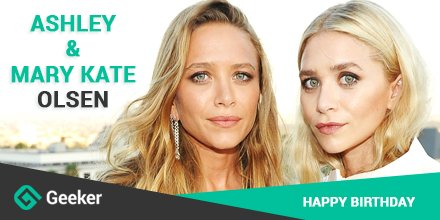 Happy Birthday to the real Idols, Ashley Olsen and Mary Kate Olsen!