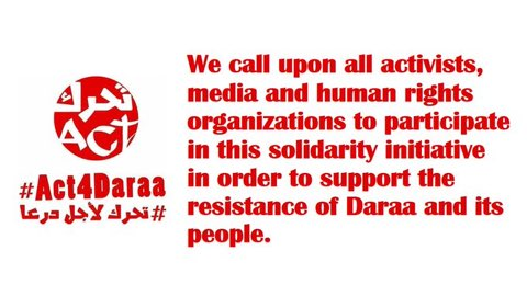 We call upon all activists, media and human rights organizations to participate in this solidarity initiative.  #Act4Daraa #Syria   #Syrie <br>http://pic.twitter.com/raw4dkxSyN