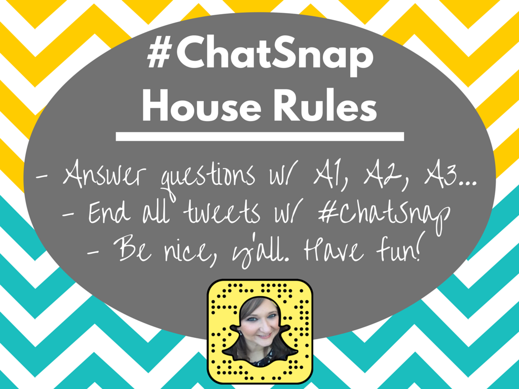 HOUSE RULES for #ChatSnap. Be sure to start your answers w/ A1, A2, etc. - and use hashtag #ChatSnap in every tweet! Let's get it trending!! https://t.co/AB2cJjxVIb