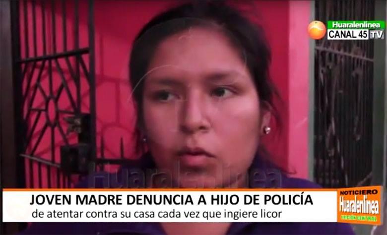 Joven madre denuncia a hijo de policía de atentar contra su casa cada vez que ingiere licor