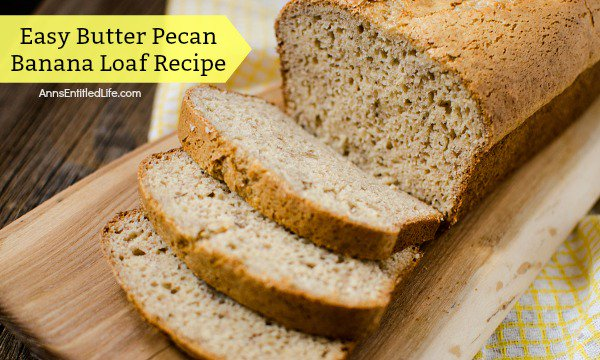 Easy Butter Pecan Banana Loaf Recipe