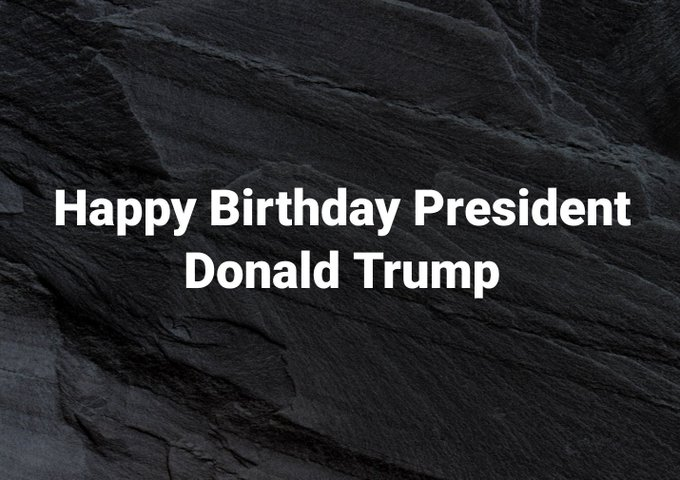 Happy   r Birthday President  Donald Trump
