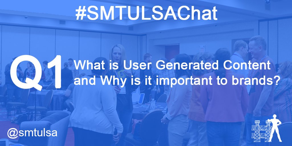 Q1. What is User Generated Content and Why is it important to brands? #smtulsachat @shaylaPrice https://t.co/A0Xk0QEAGu