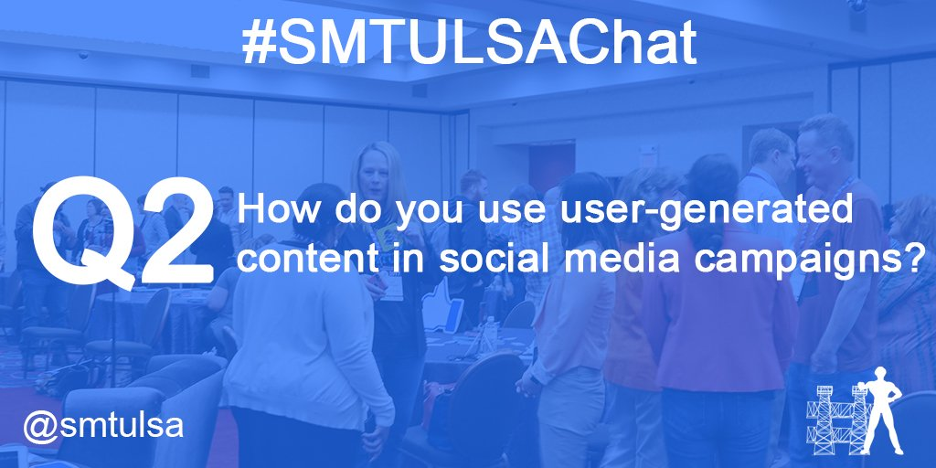 Q2. How do you use user-generated content in social media campaigns? #smtulsachat https://t.co/RZ0644Lf7q