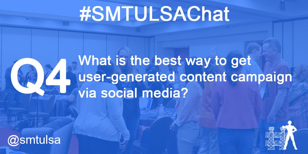 Q4. What is the best way to get user-generated content for a social media campaign? #smtulsachat https://t.co/uBEu6WyaoI