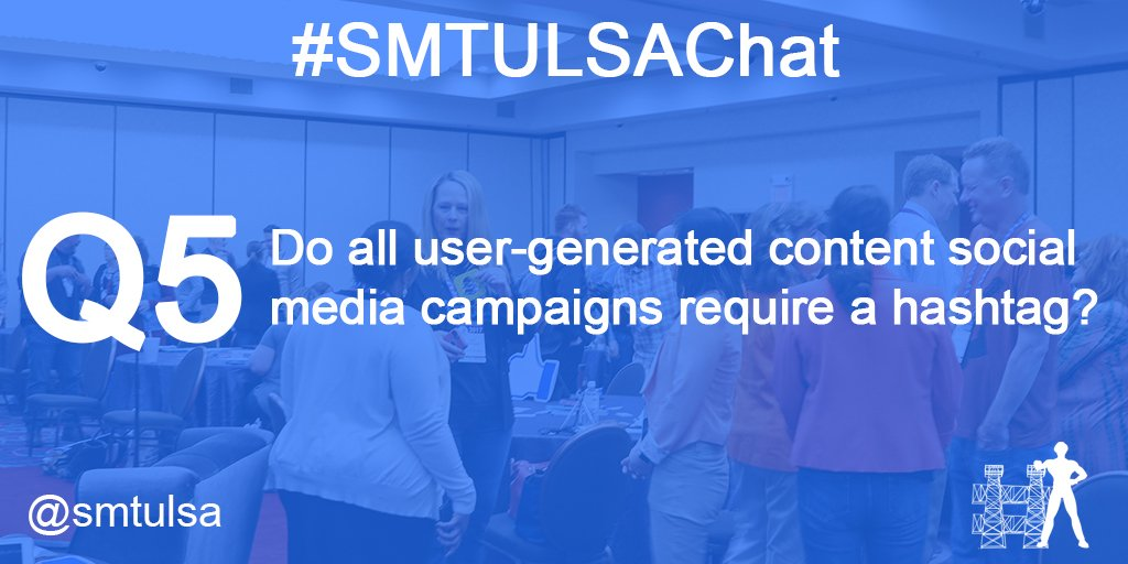Q5. Do all UCG social media campaigns require a hashtag? #Smtulsachat https://t.co/SWNw4cQadr