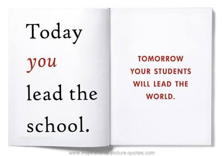 Today #You lead the #School . Tomorrow #Your #Students will lead the #World.<br>http://pic.twitter.com/yDvfiourMy