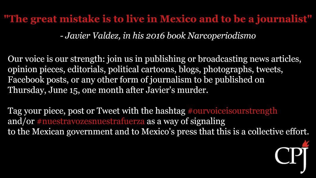 Join our campaign all day today to remember Javier Valdez. Use: #ourvoiceisourstrength & #nuestravozesnuestrafuerza https://t.co/8agOkGqIkO https://t.co/6blUs8U2fk