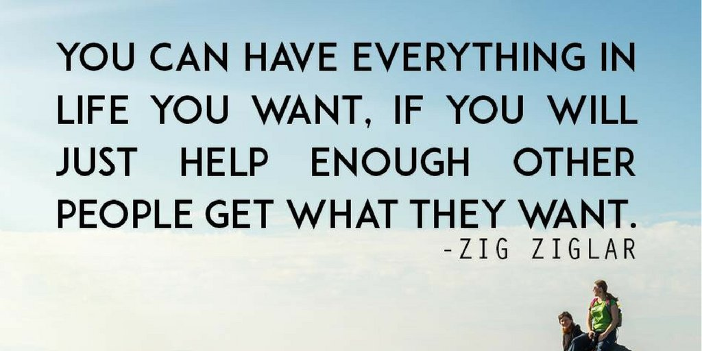 &quot;You can have everything in life you want, if you will just help enough other people get what they want.&quot;-Zig Ziglar #HelpOthers #WiseWords<br>http://pic.twitter.com/cdNMo9coIA