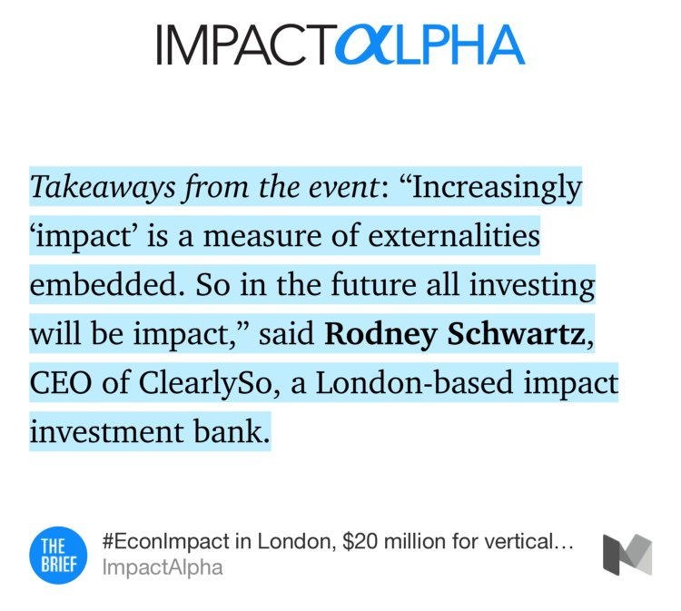 In today's @impactalpha brief highlight #EconImpact w/ @rodneyschwartz @ab_noble @GavinERWilson &amp; @NigelKershaw  https:// news.impactalpha.com/econimpact-in- london-20-million-for-vertical-farming-impact-in-family-offices-impact-a38617b3469d#---206-421 &nbsp; … <br>http://pic.twitter.com/KNjgN8BuEk