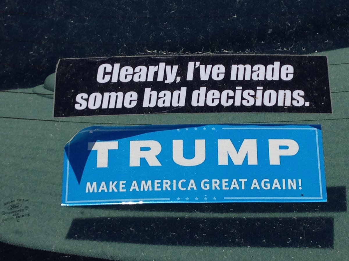 Bumper Sticker I/'ve made some bad decisions. Clearly
