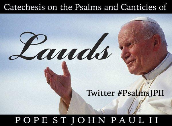 Thumbnail for Catechesis on Lauds, John Paul II, Week I, Tue Pt 3