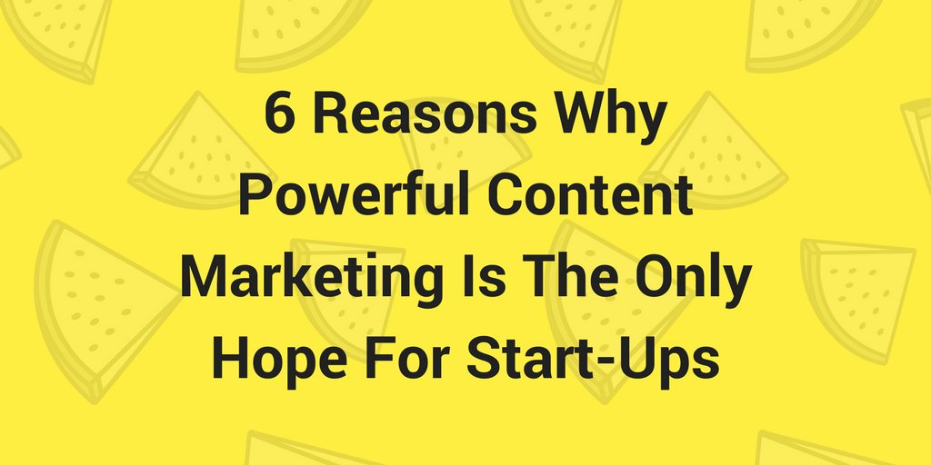 6 Reasons Why Powerful #Content #Marketing Is The Only Hope For Start-Ups via @B2CommunityJobs  http:// buff.ly/2sXm4By  &nbsp;  <br>http://pic.twitter.com/2u3k22SlL4