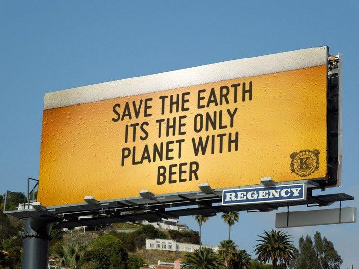 PLEASE save the #Earth... it&#39;s the only planet with #beer &amp; I need beer everyday!  #beerrescue #ecology #billboard #beersign #humor<br>http://pic.twitter.com/HgUfjv2CQN