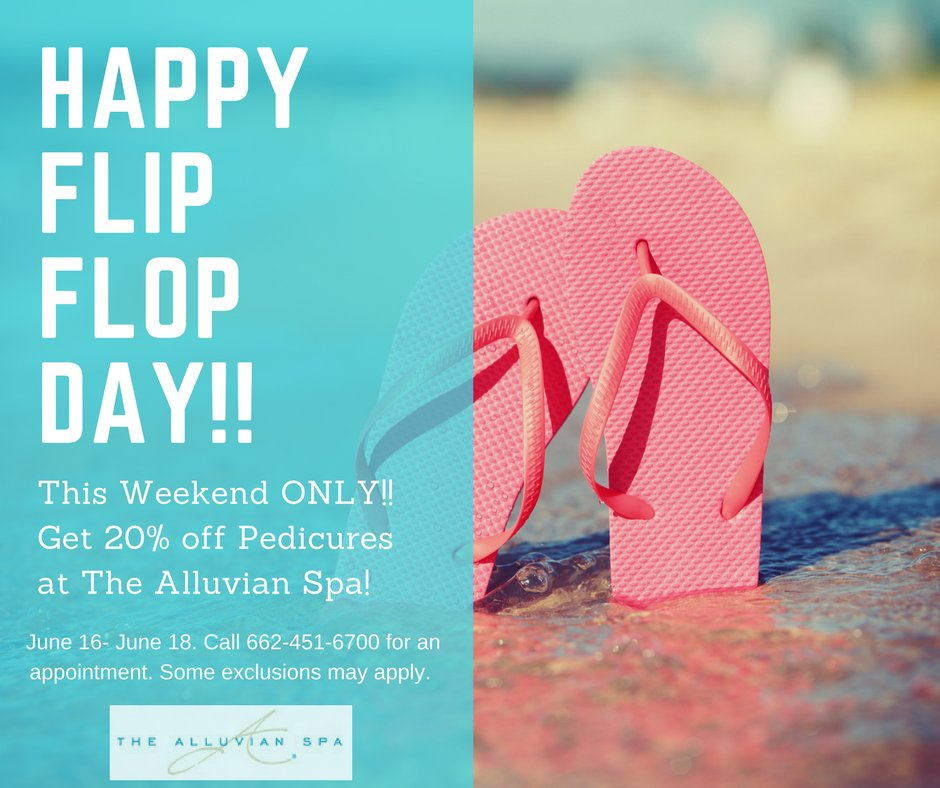 The Alluvian On Twitter Happy Nationalflipflopday This Weekend Only Get 20 Off Pedicures At The Alluvian Spa Call 662 451 6700 For Info Flipflopday Friday Https T Co Zcmhlddu5m